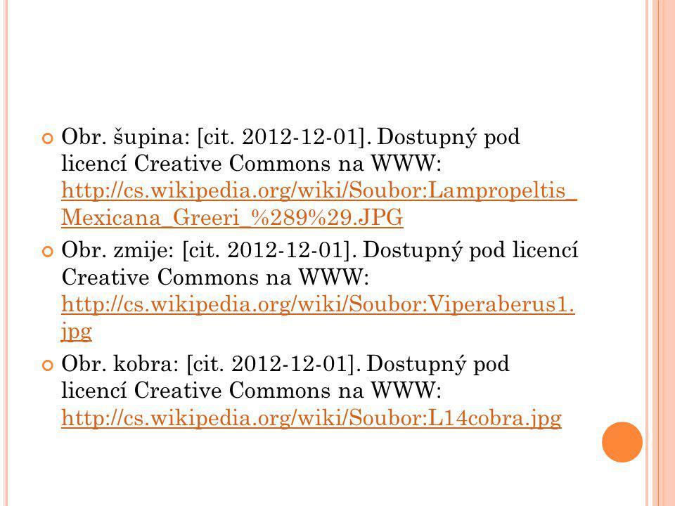 Obr. šupina: [cit. 2012-12-01]. Dostupný pod licencí Creative Commons na WWW: http://cs.wikipedia.org/wiki/Soubor:Lampropeltis_ Mexicana_Greeri_%289%29.JPG